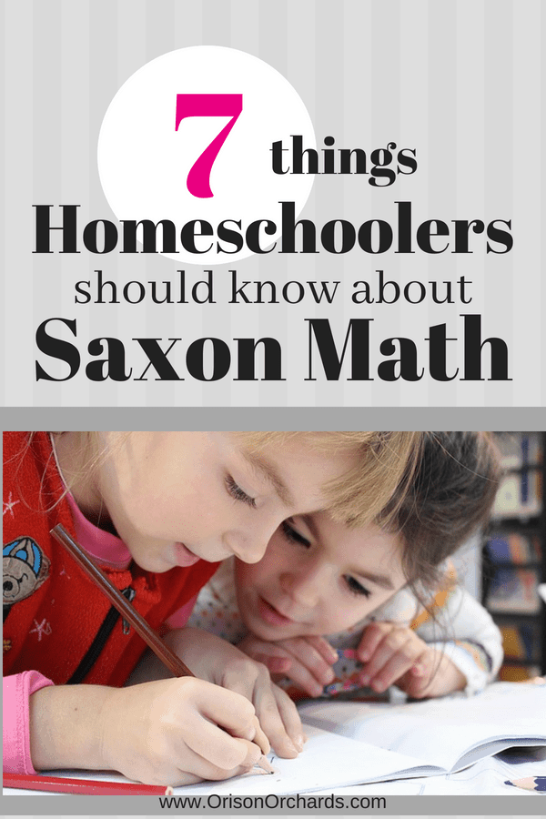 7 Things Homeschoolers Should Know About Saxon Math | Orison Orchards