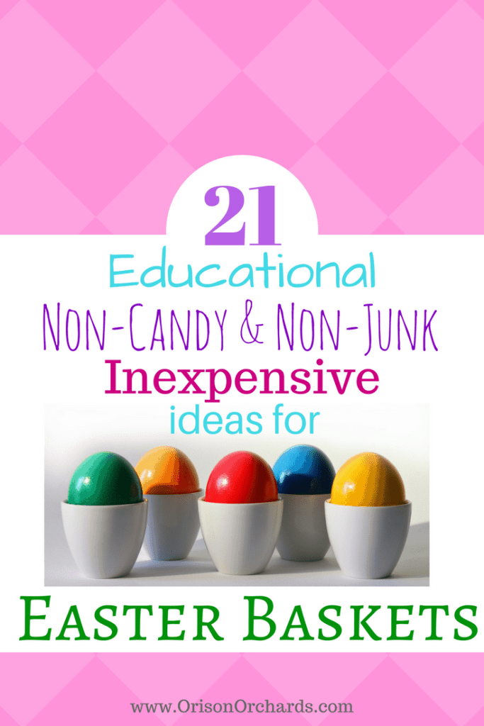 21 Fun, Educational, Inexpensive, Non-Candy Easter Basket Ideas