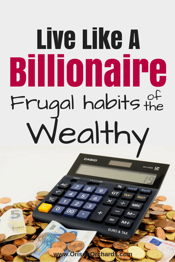 Live like a billionaire: Frugal habits of the wealthy