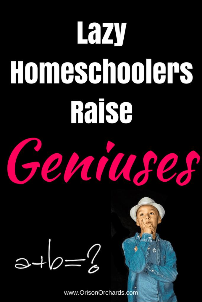 Lazy Homeschoolers Raise Geniuses