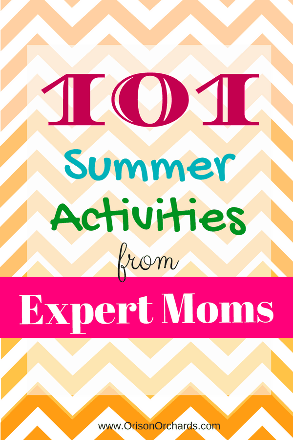101 Summer Activities from Expert Moms