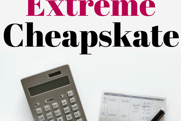 37 Frugal Tips from an Extreme Cheapskate