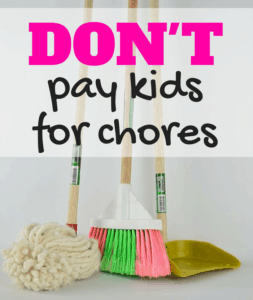 Do NOT pay kids for chores if you want them to be money-smart