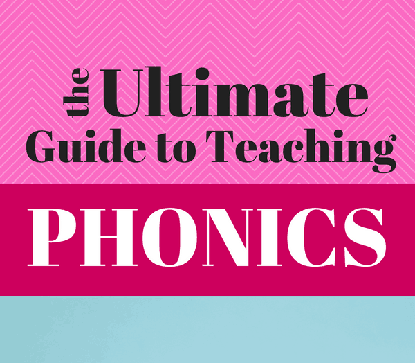 Ultimate Guide to Teaching Phonics