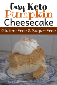 Keto Pumpkin Cheesecake; Gluten free and Sugar free