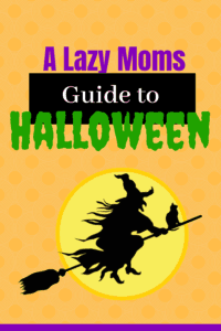 Lazy Moms Guide to Halloween