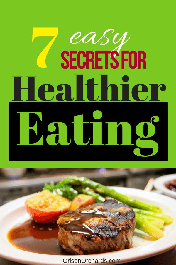 7 Easy Secrets for Healthier Eating