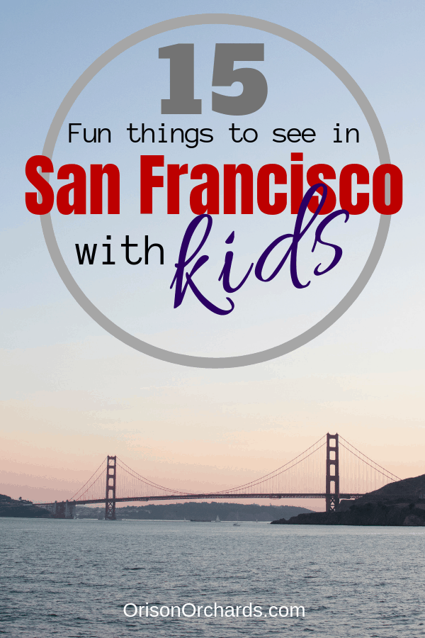 15 Fun Things to See in San Francisco with Kids