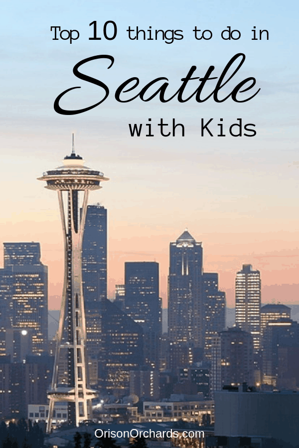 Top 10 Things to do in Seattle with Kids