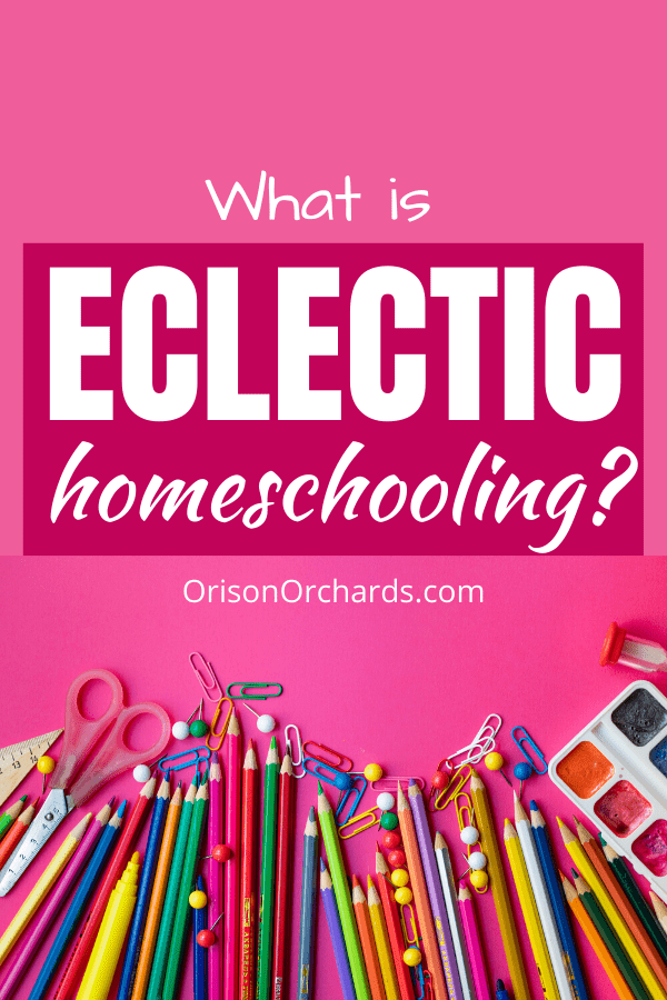 What is Eclectic homeschooling?