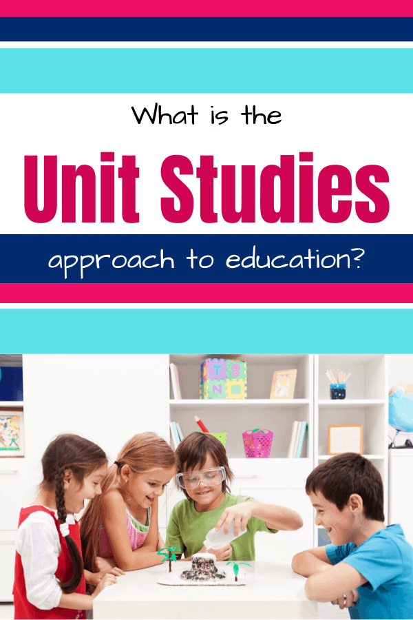 What is the Unit Studies Approach to homeschooling?