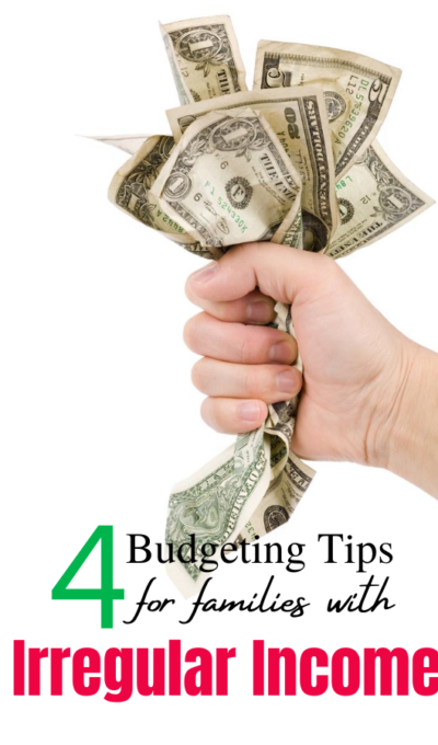 4 Budget Tips for Families with Irregular Income