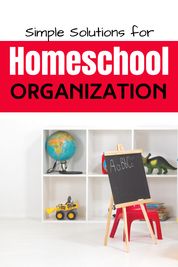 Simple Solutions for Homeschool Organization