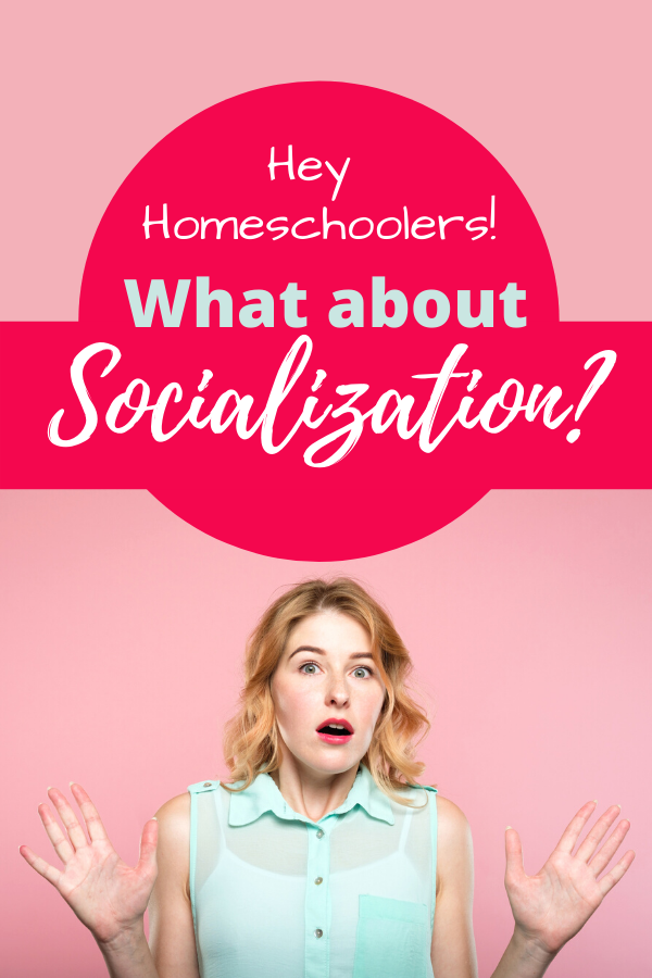What About Socialization in Your Homeschool?