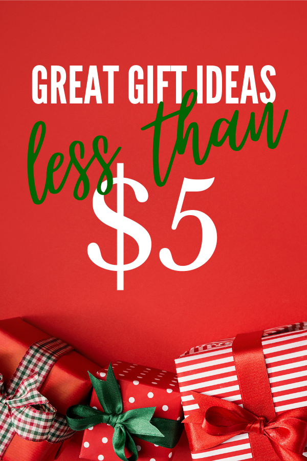 Great Ideas for Gifts Under $5